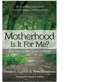 Motherhood - Is It For Me