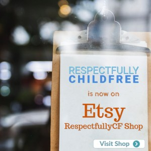 Respectfully Childfree on Etsy RespectfullyCF Shop