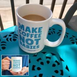 RespectfullyCF Shop, Make Coffee Not Babies mug